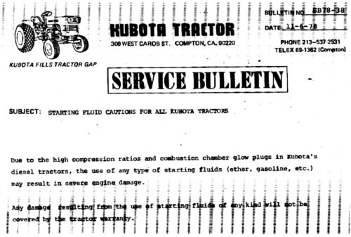 Kubota's TSB SB78-38 was the 38th bulletin issued in 1978. The use of ether or starting fluids resulting in damage to your equipment would not be covered under warranty.